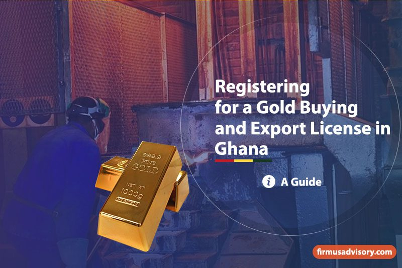Registering for a Gold Buying and Export License in Ghana_Firmus_Advisory