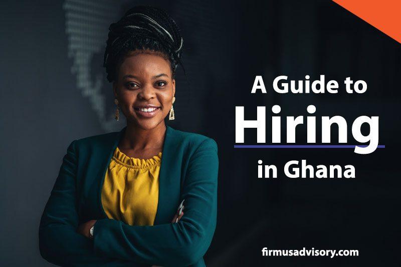 Guide_to_Hiring_in_Ghana_FirmusAdvisory